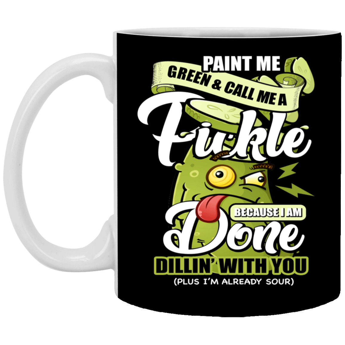 Paint Me Green And Call Me A Pickle Ceramic Coffee Mug Beer Stein Water Bottle Color Changing Mug