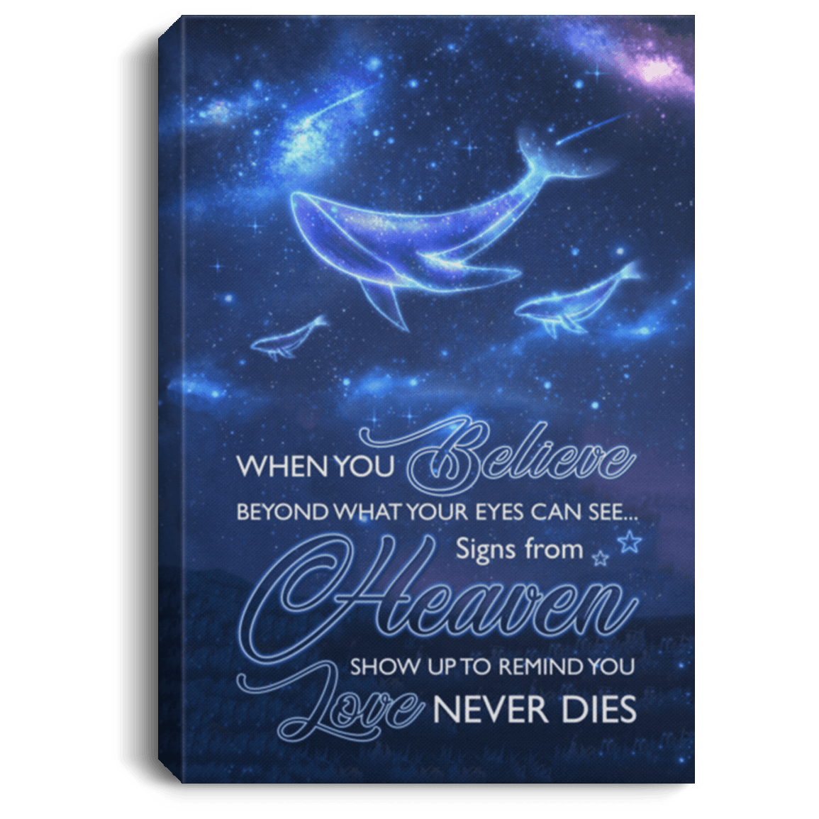 Believe Beyond What Your Eyes Can See Signs From Heaven Show Up To Remind  You Love Never Dies Framed Canvas-Unframed Poster