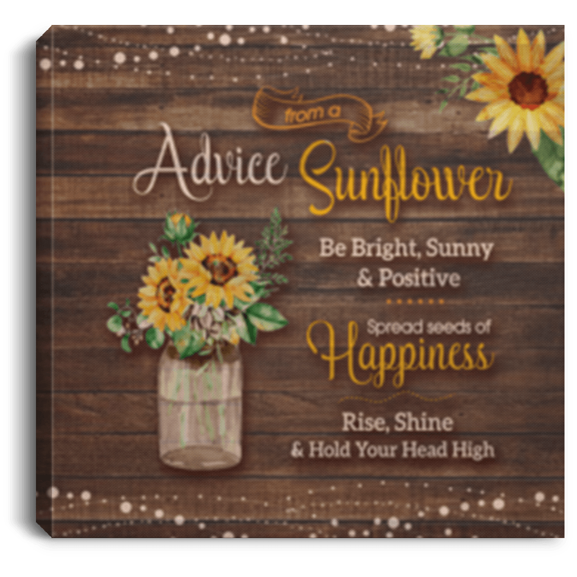 Advice-From A Sunflower Be Bright Sunny Positive Gallery Wrapped Framed  Canvas Prints - Unframed Poster