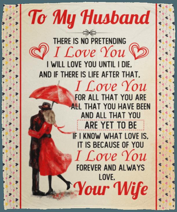 Husband Blanket | To My Husband There Is No Pretending I