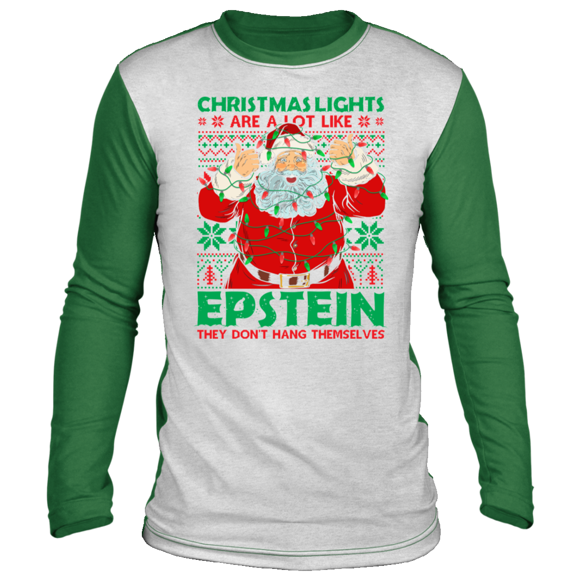 Christmas Lights Are A Lot Like Epstein Ugly Christmas Sweater Long Sleeve