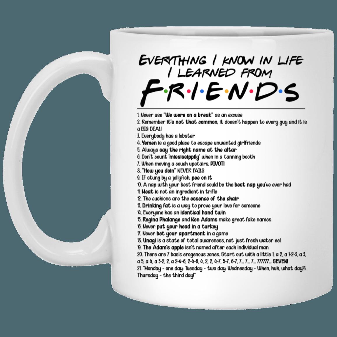 Friends Tv Show Coffee Mug Everything I Know In Life I Learned From Friend Mug Cubebik