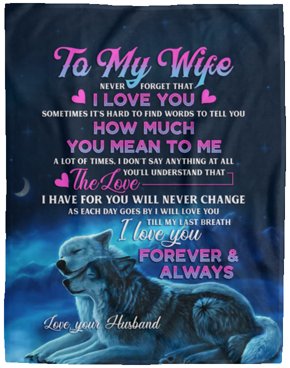 To My Wife Never Forget That I Love You How Special You Are Fleece Blanket 50-80