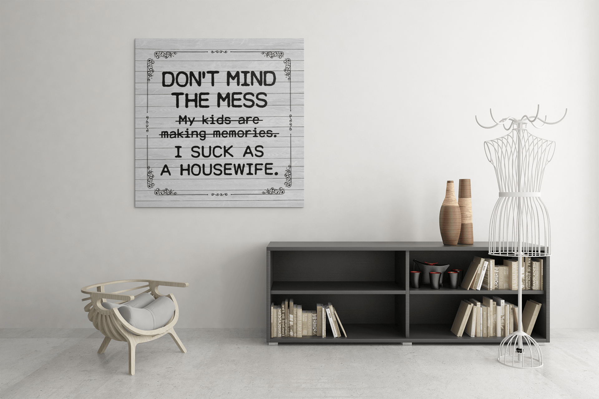 Don/'t Mind The Mess Funny Kids Family Design Poster Print Home Decor Wall Art