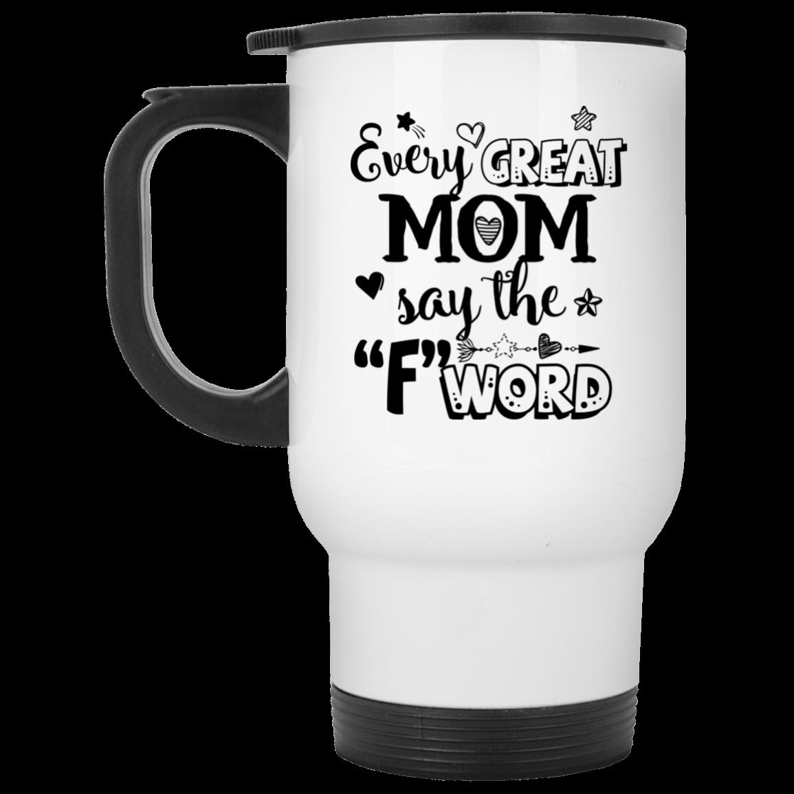 Novelty Birthday... Every Great Mom says the f word Coffee Mug Funny Cup