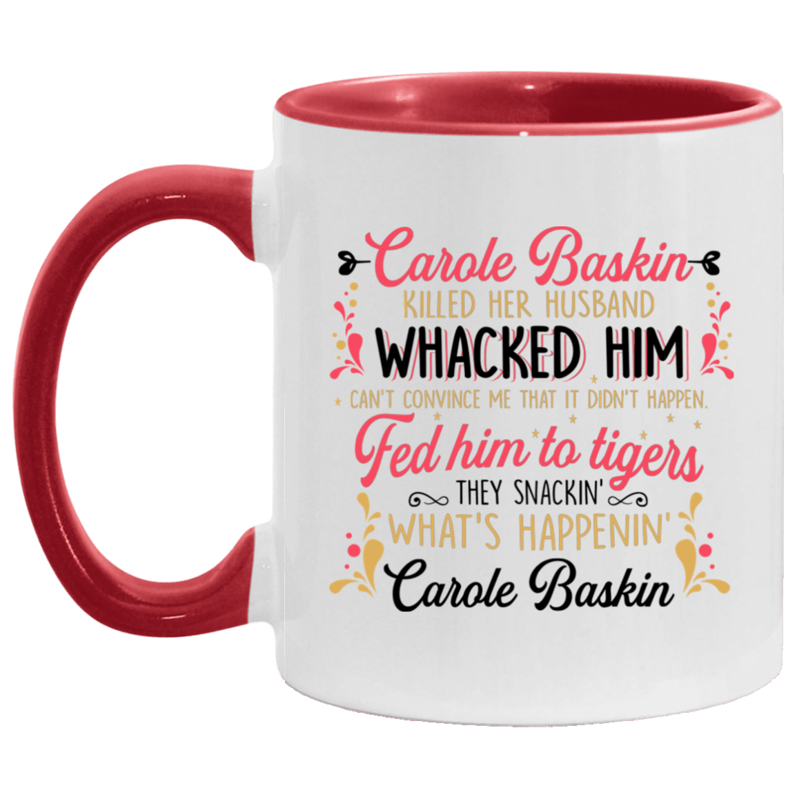 Carole Baskin Killed Her Husband Whacked Him Funny Ceramic Coffee Mug