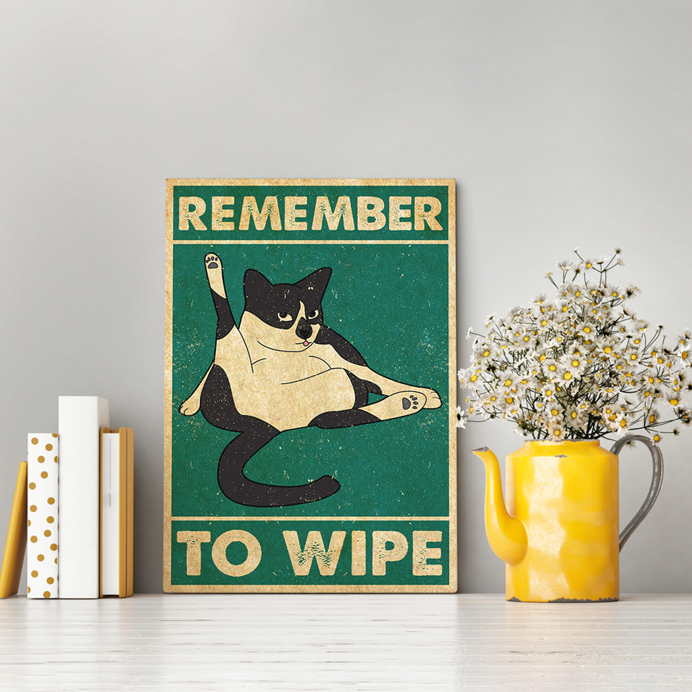 Cat Remember To Wipe Satin Portrait Poster