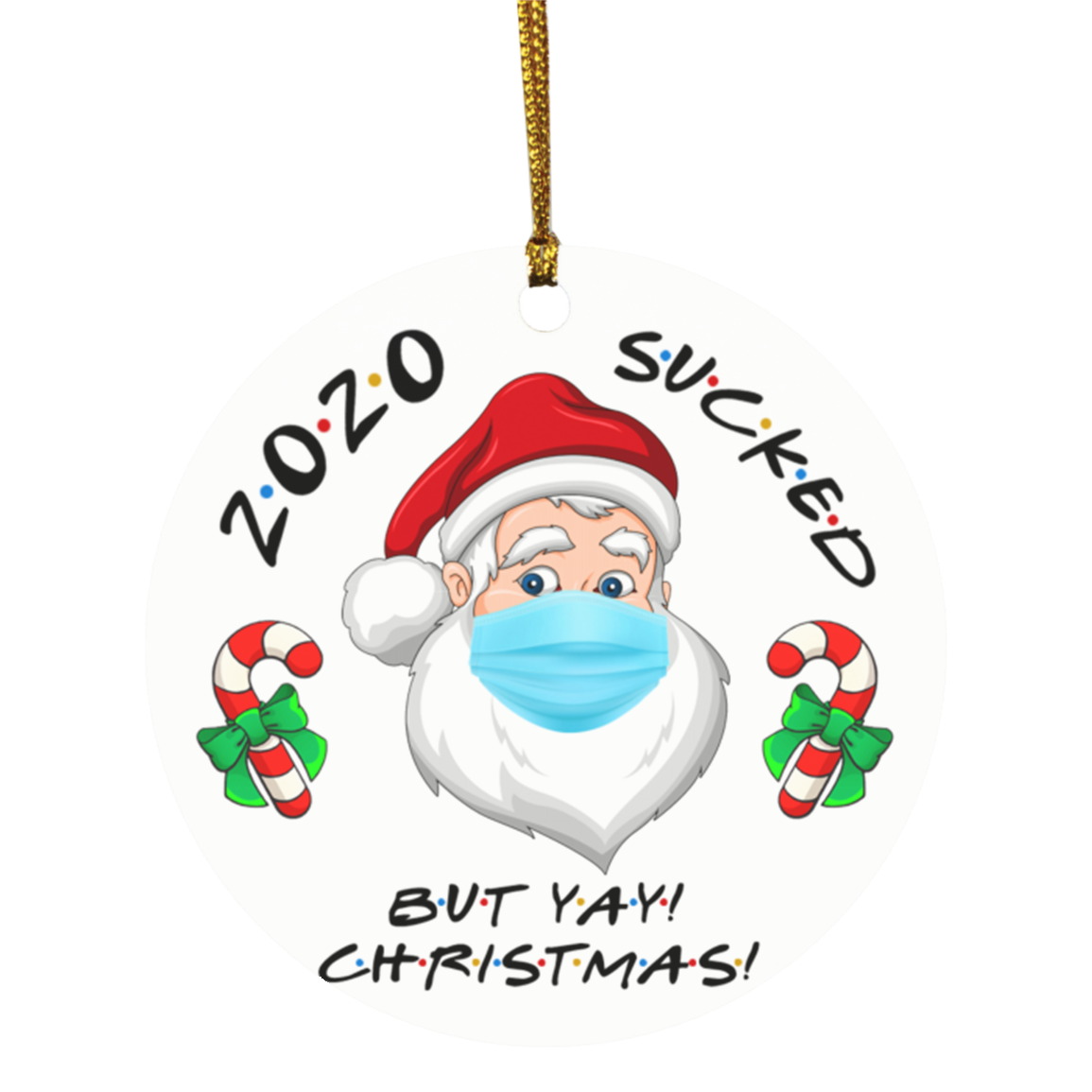 2020 Quarantined Christmas Gifts Funny Santa Saying 2020 Sucked But Yay Christmas Decorative Christmas Holiday Flat Circle Ornament Keepsake Cubebik Check out our santa meme selection for the very best in unique or custom, handmade pieces from our shops. funny santa saying 2020 sucked but yay christmas decorative christmas holiday flat circle ornament keepsake