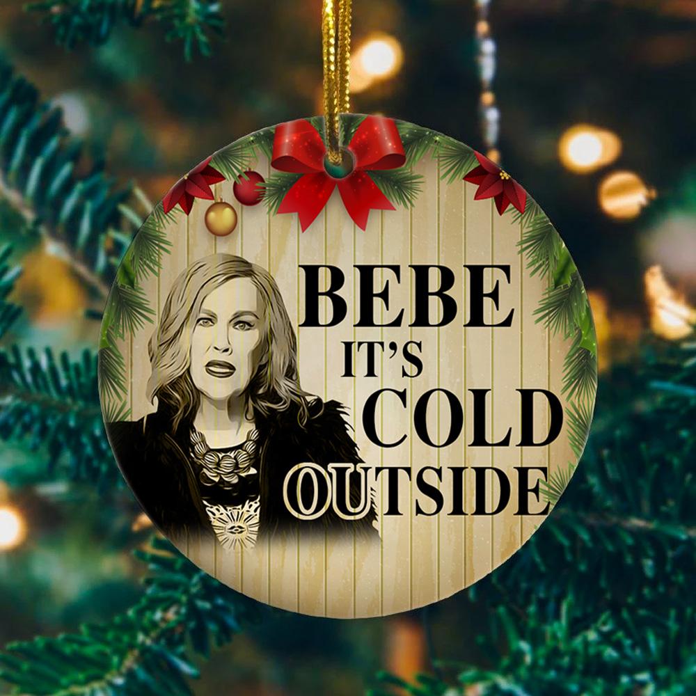 Bebe it\u2019s cold outside  Moira Rose  Schitts Creek  2020  Wood Engraved Ornament