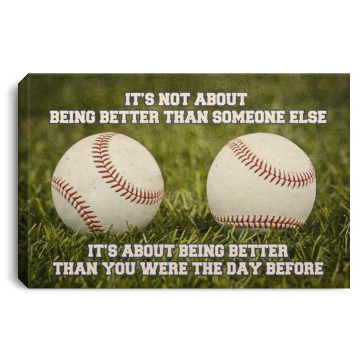 Baseball It/'s Not About Being Better Than Someone Else Poster//Canvas