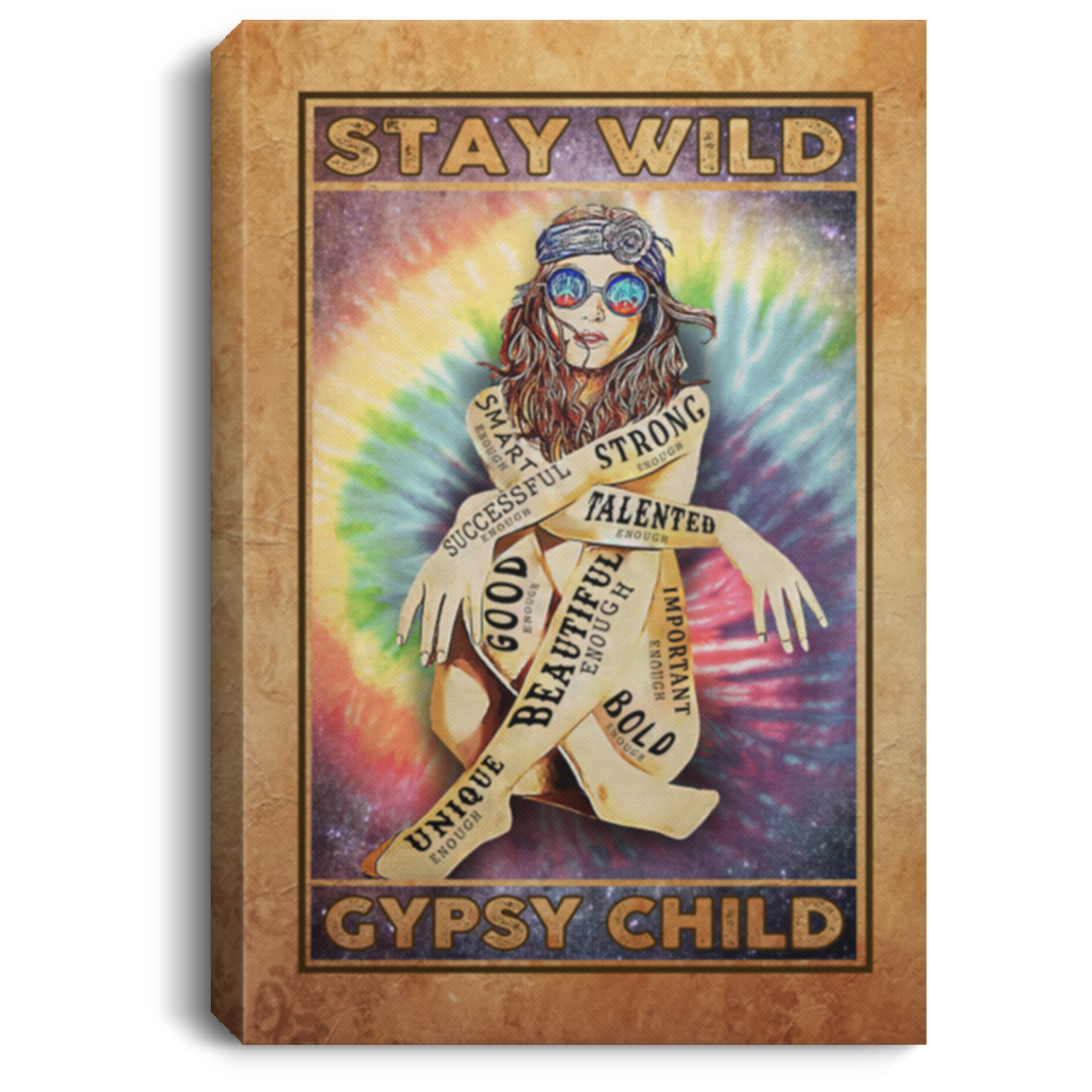 Stay Wild Gypsy Child Unique Beautiful Talented Strong Enough Portrait Poster