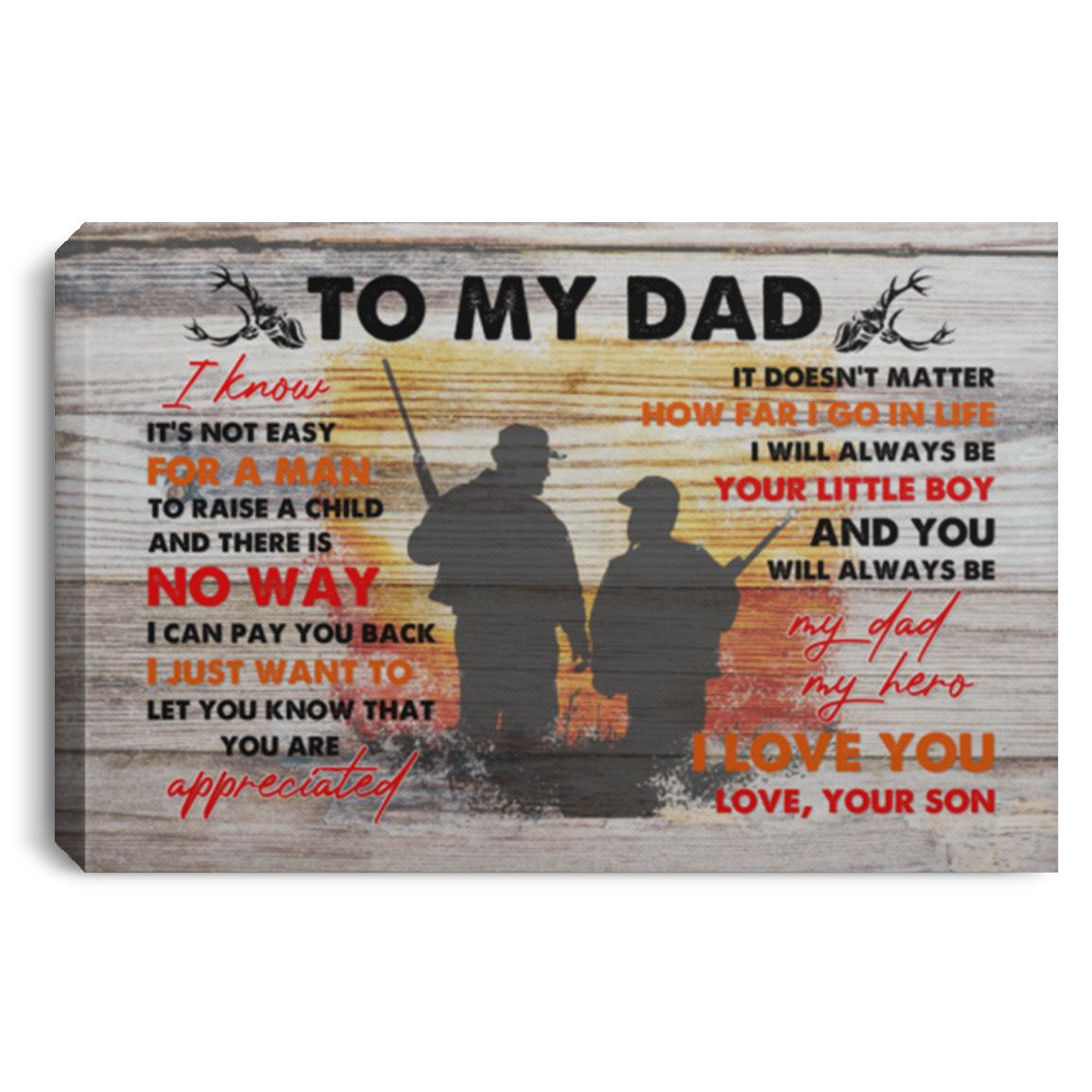 Hunting To My Dad I Always Be Your Little Boy I Love You Love Son Poster Canvas